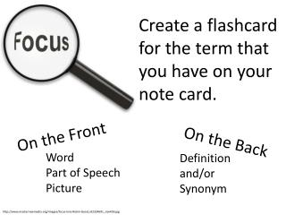 Create a flashcard for the term that you have on your note card.