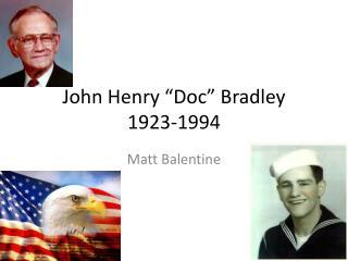 """John Henry """"Doc"""" Bradley 1923-1994"""