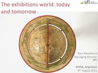 The exhibitions world:  today and tomorrow