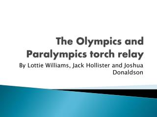 The Olympics and Paralympics torch relay