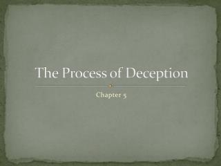 The Process of Deception