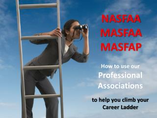 How to use our  Professional Associations  to help you climb your  Career Ladder