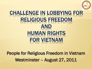 Challenge in lobbying for  religious freedom  and  human rights for vietnam