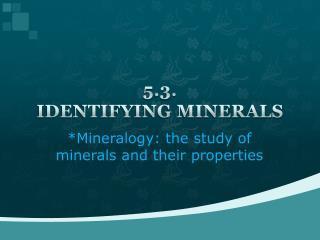 5.3. IDENTIFYING MINERALS