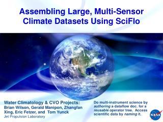 Assembling Large, Multi-Sensor Climate Datasets Using SciFlo