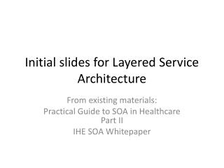 Initial slides for Layered Service Architecture
