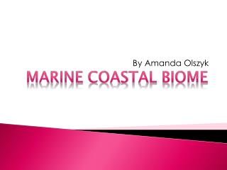 Marine Coastal Biome