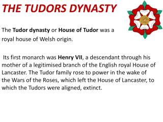 THE TUDORS DYNASTY The Tudor dynasty  or  House of Tudor  was  a