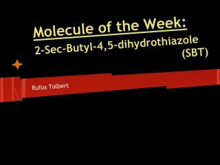 Molecule of the Week:  2-Sec-Butyl-4,5-dihydrothiazole  							(SBT)