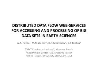 DISTRIBUTED DATA FLOW WEB-SERVICES FOR ACCESSING AND PROCESSING OF BIG DATA SETS IN EARTH SCIENCES