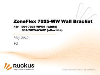 ZoneFlex 7025-WW Wall Bracket For 901-7025-WW01 (white)           901-7025-WW02 (off- white)