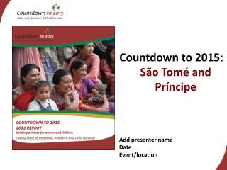 Countdown to 2015:  São Tomé and Príncipe