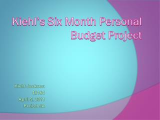 Kiehl�s  Six Month Personal Budget  Project