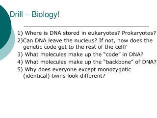 Drill – Biology!