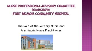 Nurse Professional Advisory Committee Roadshow :  Fort Belvoir Community Hospital