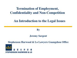 Termination of Employment,  Confidentiality and Non-Competition        An Introduction to the Legal Issues