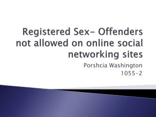 Registered Sex- Offenders not allowed on online social networking sites