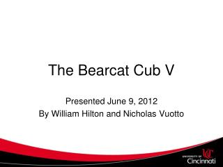 The Bearcat Cub V