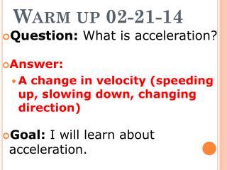 Warm up 02-21-14