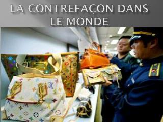 La contrefa�on dans le monde