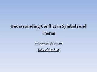 Understanding Conflict in Symbols and Theme