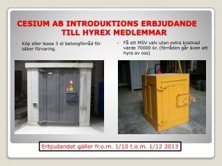 CESIUM AB INTRODUKTIONS ERBJUDANDE TILL HYREX MEDLEMMAR