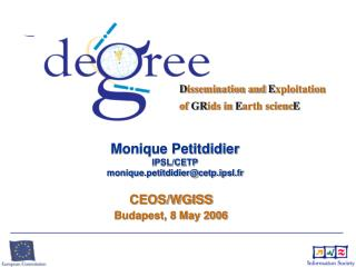 Monique Petitdidier IPSL/CETP monique.petitdidier@cetp.ipsl.fr
