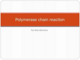 Polymerase chain reaciton