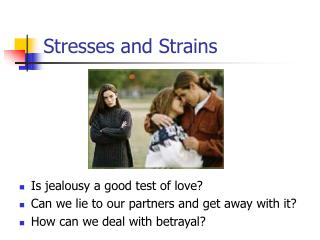 Stresses and Strains