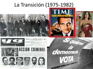 La Transición (1975-1982)