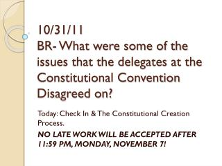 Today: Check In & The Constitutional Creation Process.