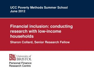 UCC Poverty Methods Summer School June 2012