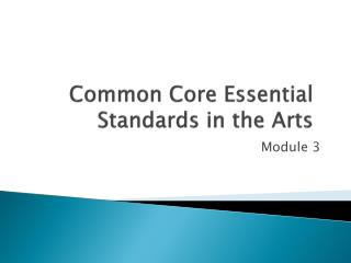 Common Core Essential Standards in the Arts