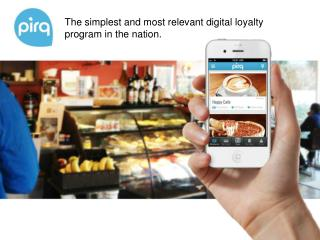 The simplest and most relevant digital loyalty program in the nation.