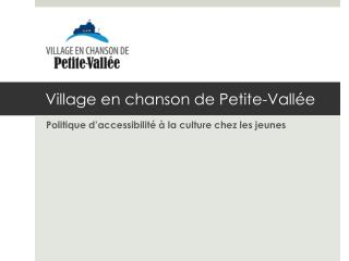 Village en chanson de Petite-Vall�e