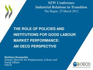 The role of policies and Institutions for good labour market performance:  An OECD perspective