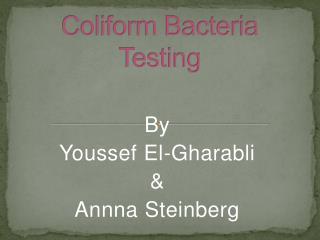Coliform Bacteria  Testing