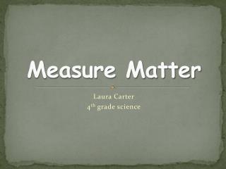 Measure Matter