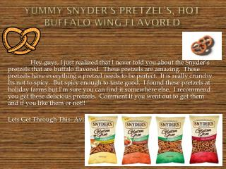 Yummy Snyder's Pretzel's, Hot Buffalo wing Flavored