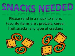Snacks needed