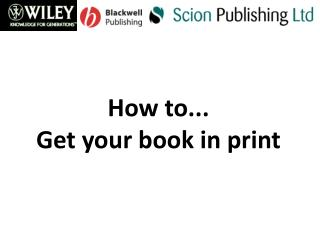 How to... Get your book in print