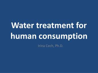 Water treatment for human consumption