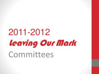 2011-2012 L eaving Our Mark