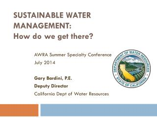 Sustainable water management:  How do we get there?