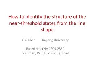 How to identify the structure of the near-threshold states from the line shape