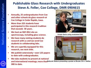 Publishable Glass Research with Undergraduates Steve A. Feller, Coe College, DMR 0904615