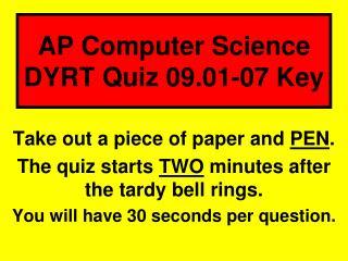 AP Computer Science DYRT Quiz 09.01-07  Key
