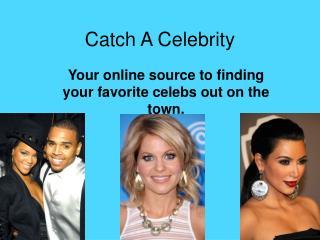 Catch A Celebrity