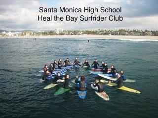 Santa Monica High School Heal the Bay  Surfrider  Club