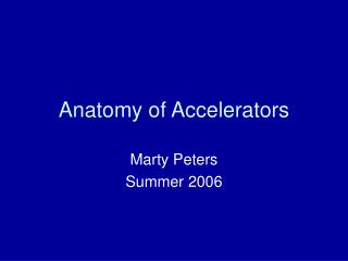 Anatomy of Accelerators